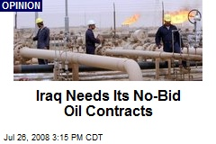 Iraq Needs Its No-Bid Oil Contracts
