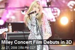 Miley Concert Film Debuts in 3D