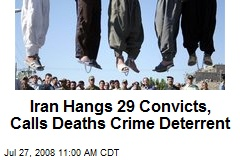 Iran Hangs 29 Convicts, Calls Deaths Crime Deterrent