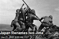 Japan Renames Iwo Jima
