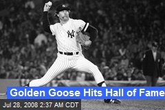 Golden Goose Hits Hall of Fame