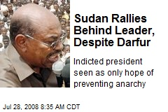 Sudan Rallies Behind Leader, Despite Darfur