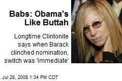 Babs: Obama's Like Buttah