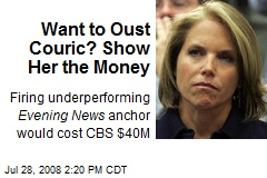 Want to Oust Couric? Show Her the Money