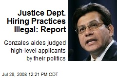 Justice Dept. Hiring Practices Illegal: Report