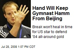 Hand Will Keep Gymnast Hamm From Beijing