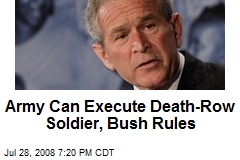 Army Can Execute Death-Row Soldier, Bush Rules