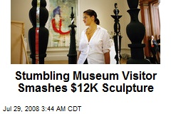 Stumbling Museum Visitor Smashes $12K Sculpture