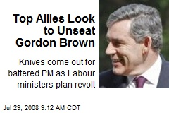 Top Allies Look to Unseat Gordon Brown