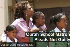 Oprah School Matron Pleads Not Guilty