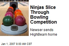 Ninjas Slice Through Bowling Competition