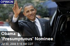 Obama: 'Presumptuous' Nominee