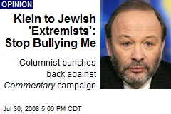 Klein to Jewish 'Extremists': Stop Bullying Me