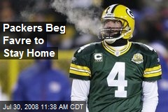 Packers Beg Favre to Stay Home