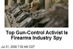 Top Gun-Control Activist Is Firearms Industry Spy