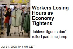 Workers Losing Hours as Economy Tightens