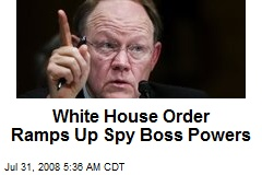 White House Order Ramps Up Spy Boss Powers