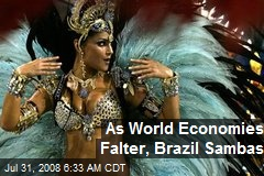 As World Economies Falter, Brazil Sambas