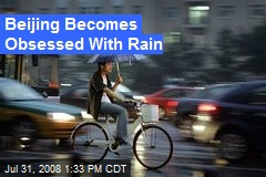 Beijing Becomes Obsessed With Rain