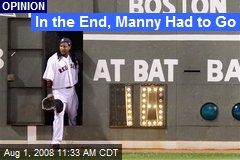 In the End, Manny Had to Go