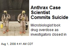 Anthrax Case Scientist Commits Suicide