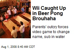 Wii Caught Up in Beer Pong Brouhaha