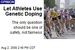 Let Athletes Use Genetic Doping