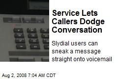 Service Lets Callers Dodge Conversation