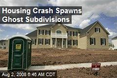 Housing Crash Spawns Ghost Subdivisions