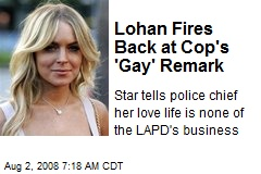 Lohan Fires Back at Cop's 'Gay' Remark