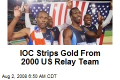 IOC Strips Gold From 2000 US Relay Team
