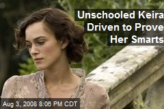 Unschooled Keira Driven to Prove Her Smarts