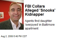 FBI Collars Alleged 'Snooks' Kidnapper