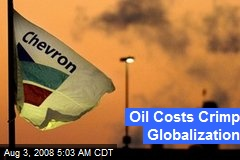 Oil Costs Crimp Globalization