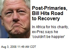 Post-Primaries, Bill Hits Road to Recovery