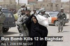 Bus Bomb Kills 12 in Baghdad