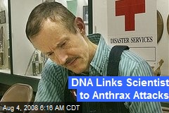 DNA Links Scientist to Anthrax Attacks