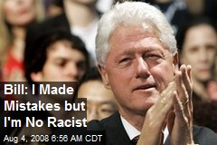 Bill: I Made Mistakes but I'm No Racist