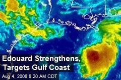 Edouard Strengthens, Targets Gulf Coast