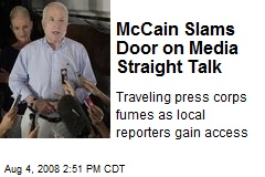 McCain Slams Door on Media Straight Talk