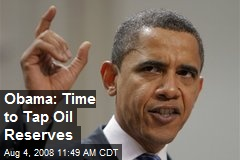Obama: Time to Tap Oil Reserves