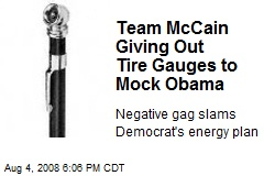 Team McCain Giving Out Tire Gauges to Mock Obama