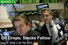 Oil Drops; Stocks Follow