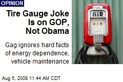 Tire Gauge Joke Is on GOP, Not Obama