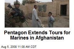 Pentagon Extends Tours for Marines in Afghanistan
