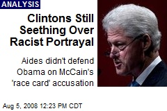 Clintons Still Seething Over Racist Portrayal