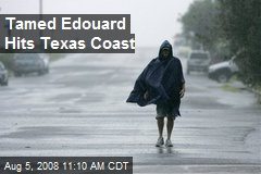 Tamed Edouard Hits Texas Coast