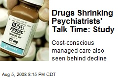 Drugs Shrinking Psychiatrists' Talk Time: Study
