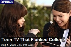 Teen TV That Flunked College