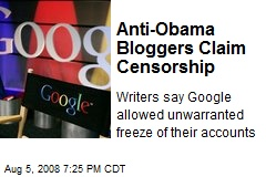 Anti-Obama Bloggers Claim Censorship